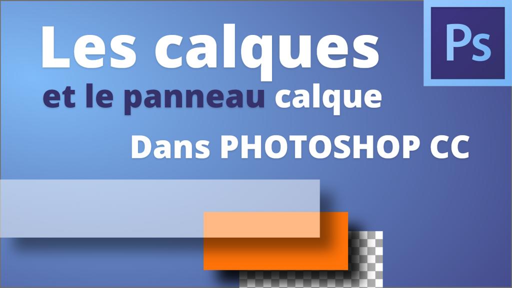 Comment gérer les calques dans Photoshop