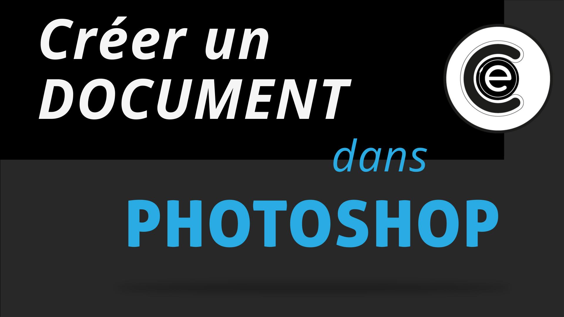 Créer un document dans Photoshop