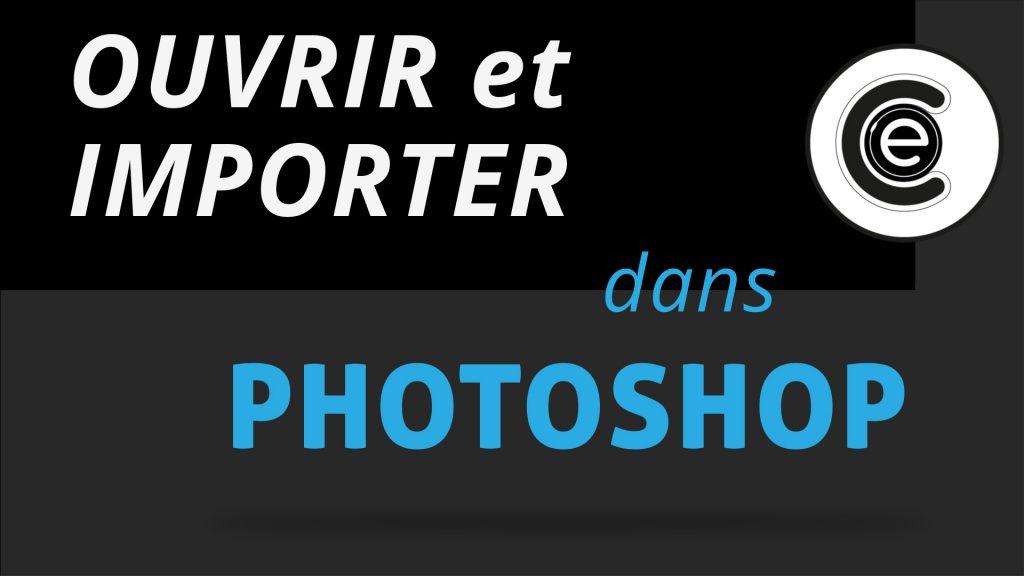 Ouvrir et importer dans Photoshop