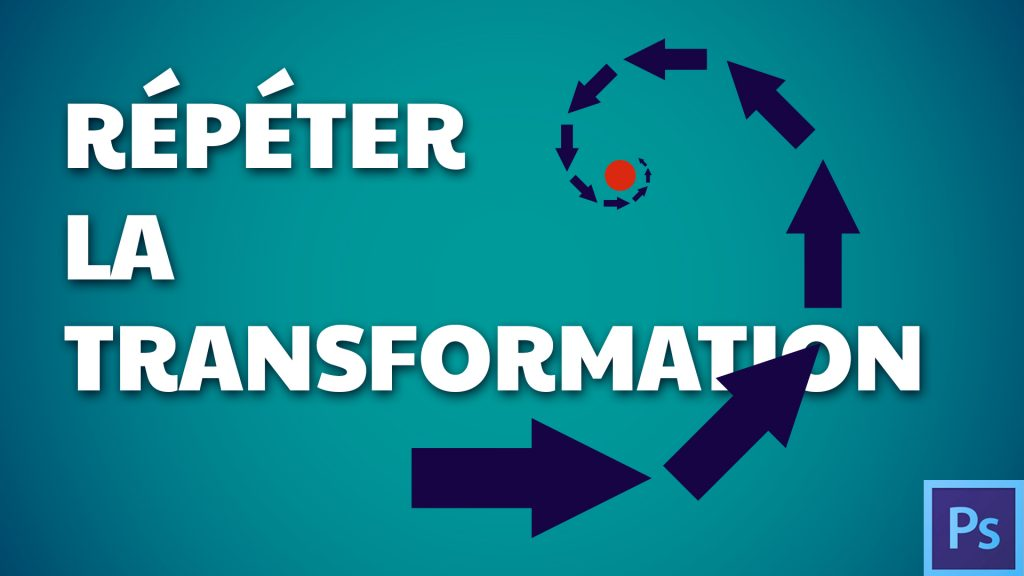 Répéter la transformation
