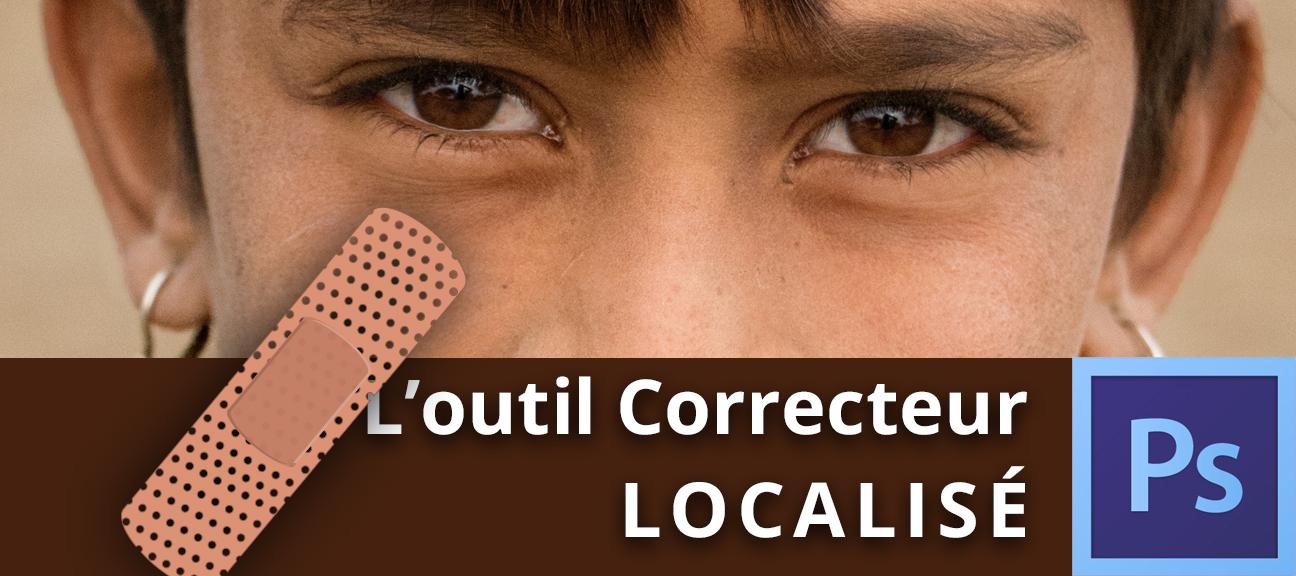 L'outil correcteur localisé dans Photoshop
