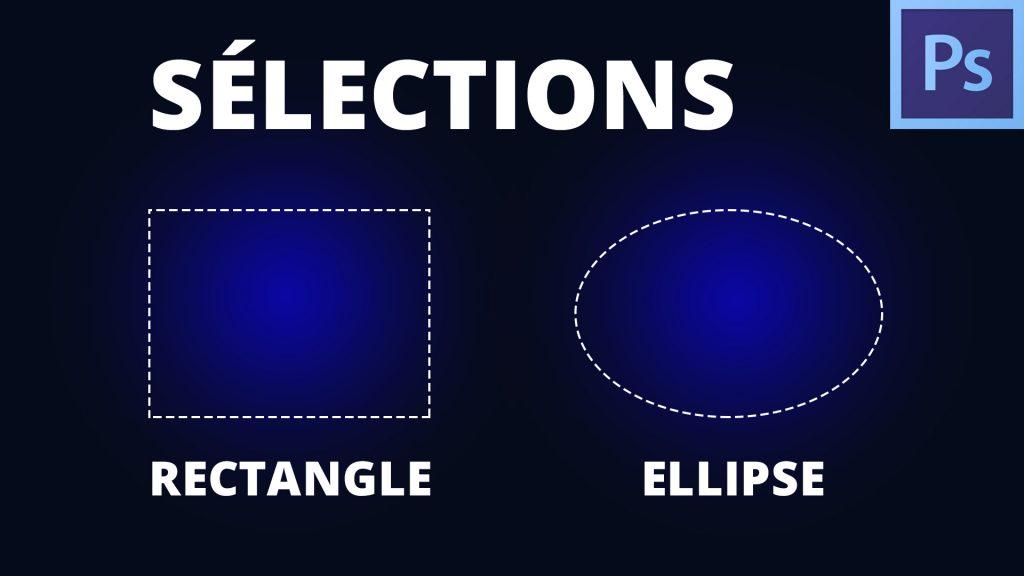 sélection rectangulaire et elliptique