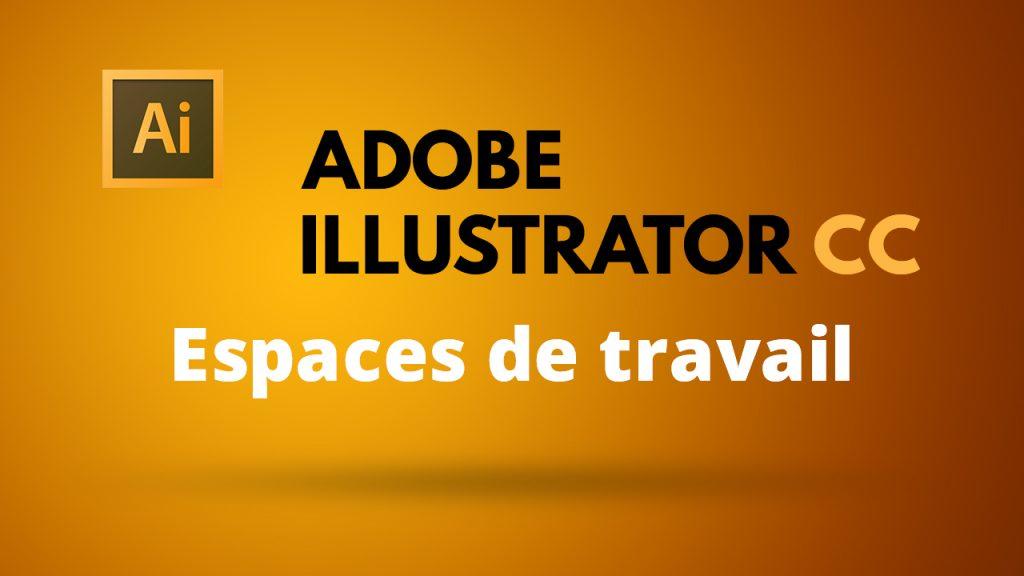 Les espaces de travail dans Illustrator CC 2019