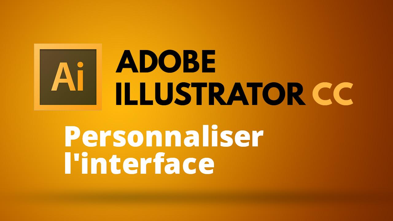 Personnaliser l'interface Illustrator