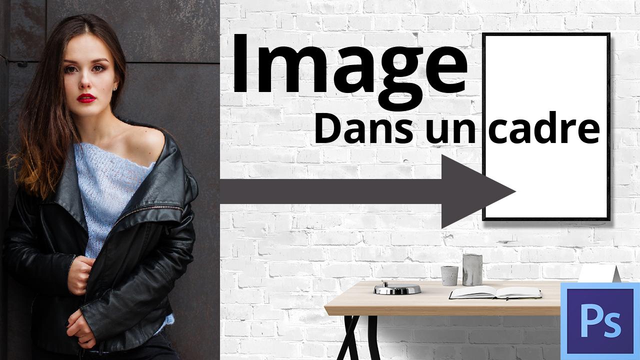 Trois méthodes pour mettre une image dans un cadre.