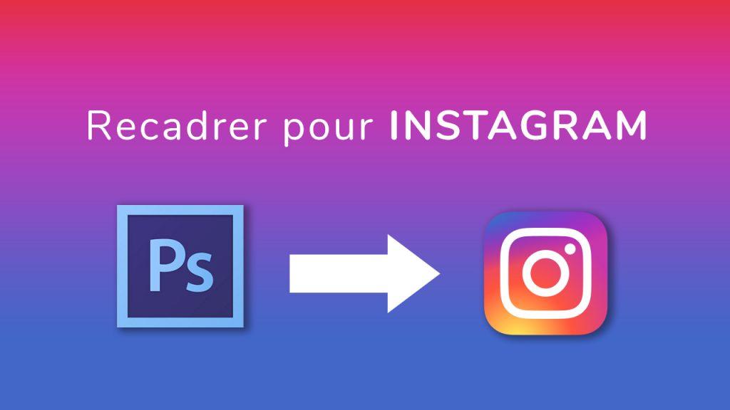 Comment recadrer une photo pour Instagram