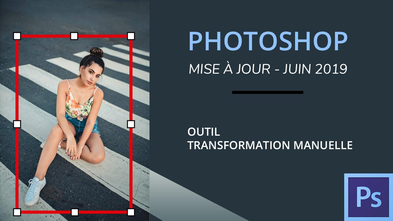 Mise à jour de l'outil transformation manuelle dans Photoshop