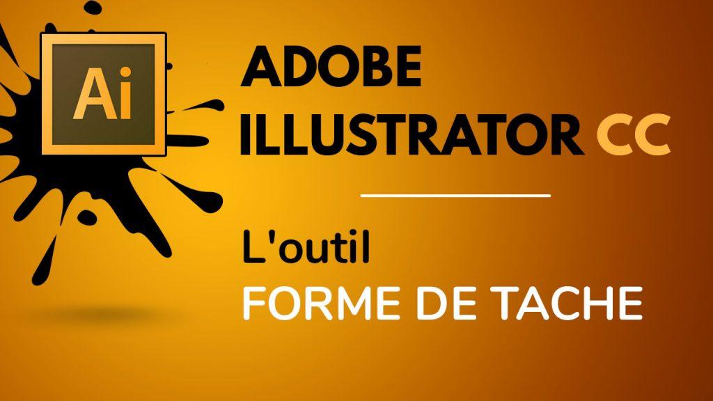 L'outil forme de tache dans Illustrator