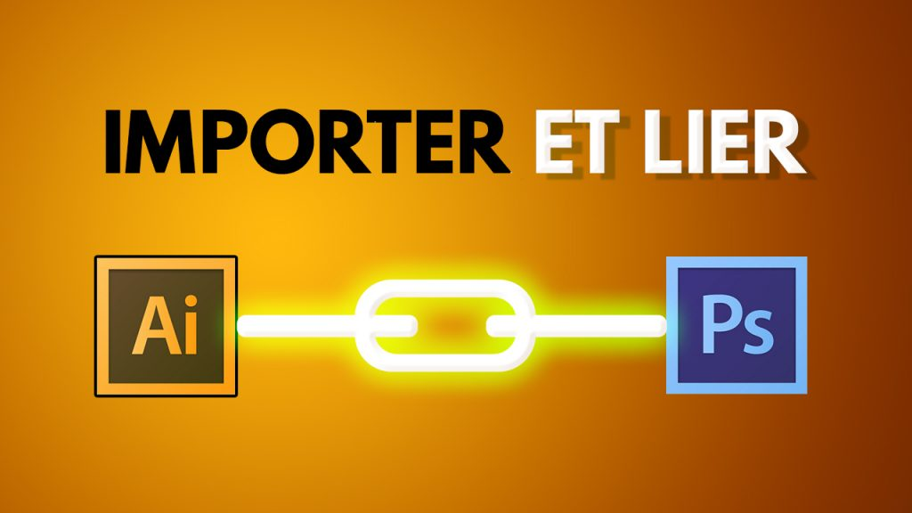 Importer et lier un document Illustrator dans Photoshop