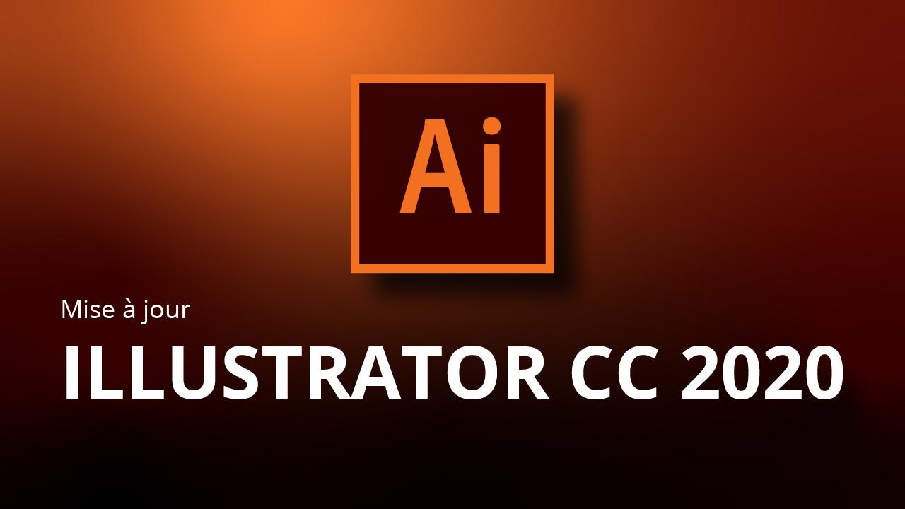 Mise à jour Illustrator CC 2020