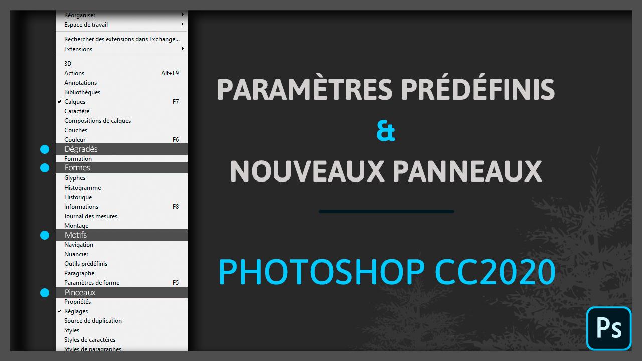 Paramètres prédéfinis et nouveaux panneaux Photoshop CC2020