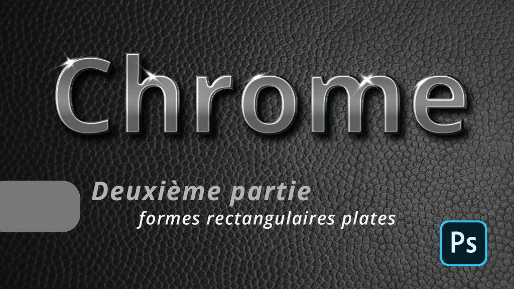 Comment faire un effet de chrome adapté au forme rectangulaire dans Photoshop