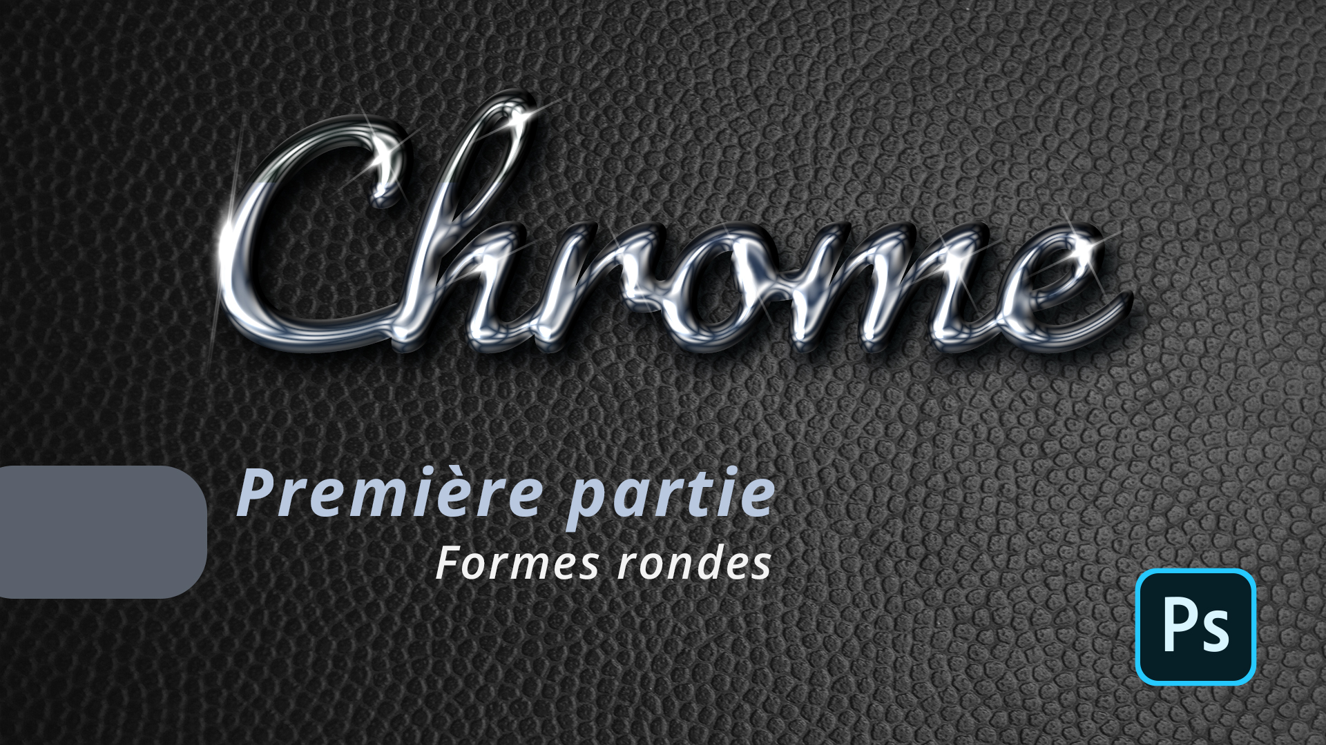 Comment faire un effet de chrome dans Photoshop (tuto photoshop)