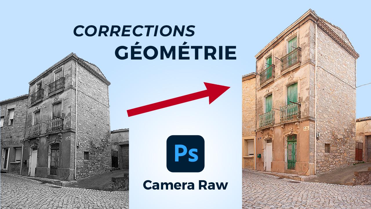 Corriger la géométrie dans Camera Raw