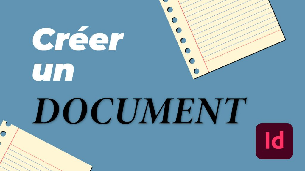 Comment créer un document dans InDesign