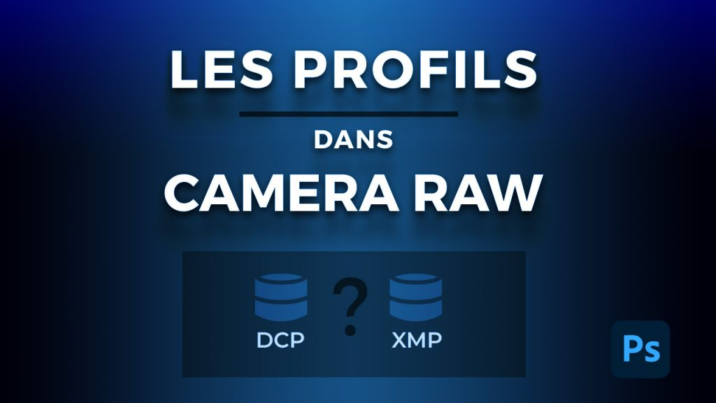 Comment créer un profil dans Camera_Raw