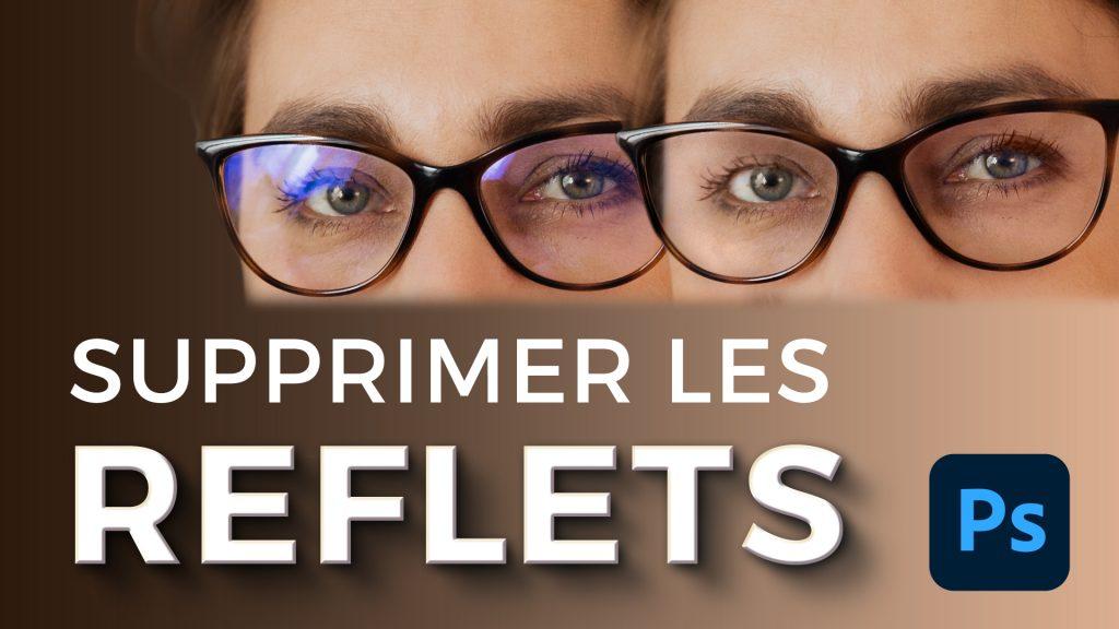 comment supprimer les reflet dans les lunettes avec Photoshop