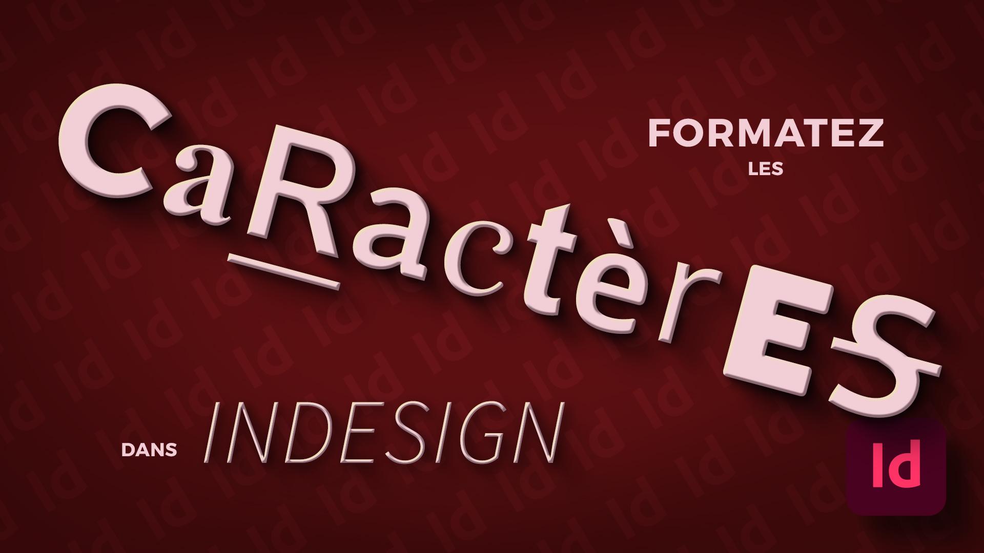 Comment formater les caractères dans InDesign