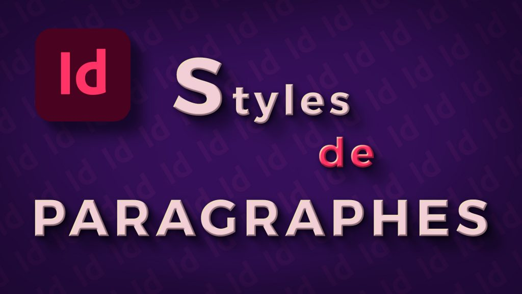 Comment créer des styles de paragraphes dans InDesign