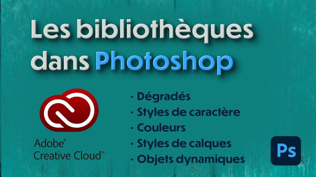 Comprendre les bibliothèques dans Photoshop
