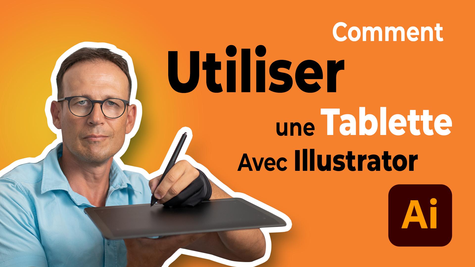 Comment utiliser une tablette avec Illustrator