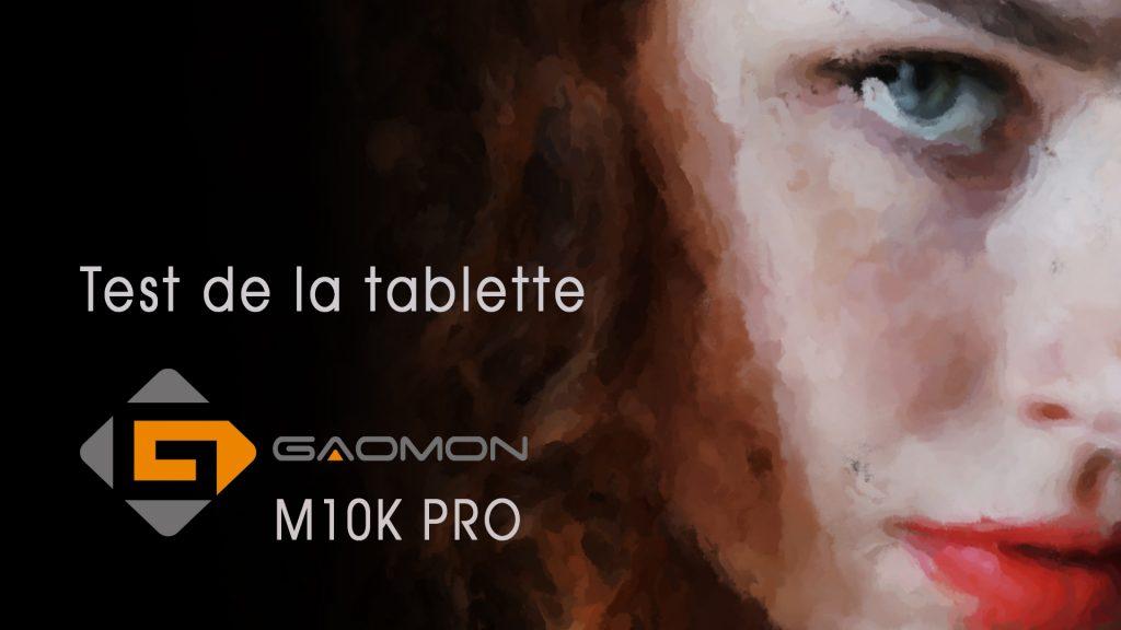 Test de la tablette Gaomon M10K Pro